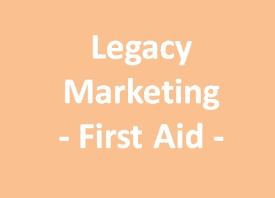 Legacy Marketing First Aid